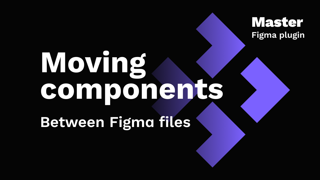 Moving components between Figma files — Master plugin video tutorial