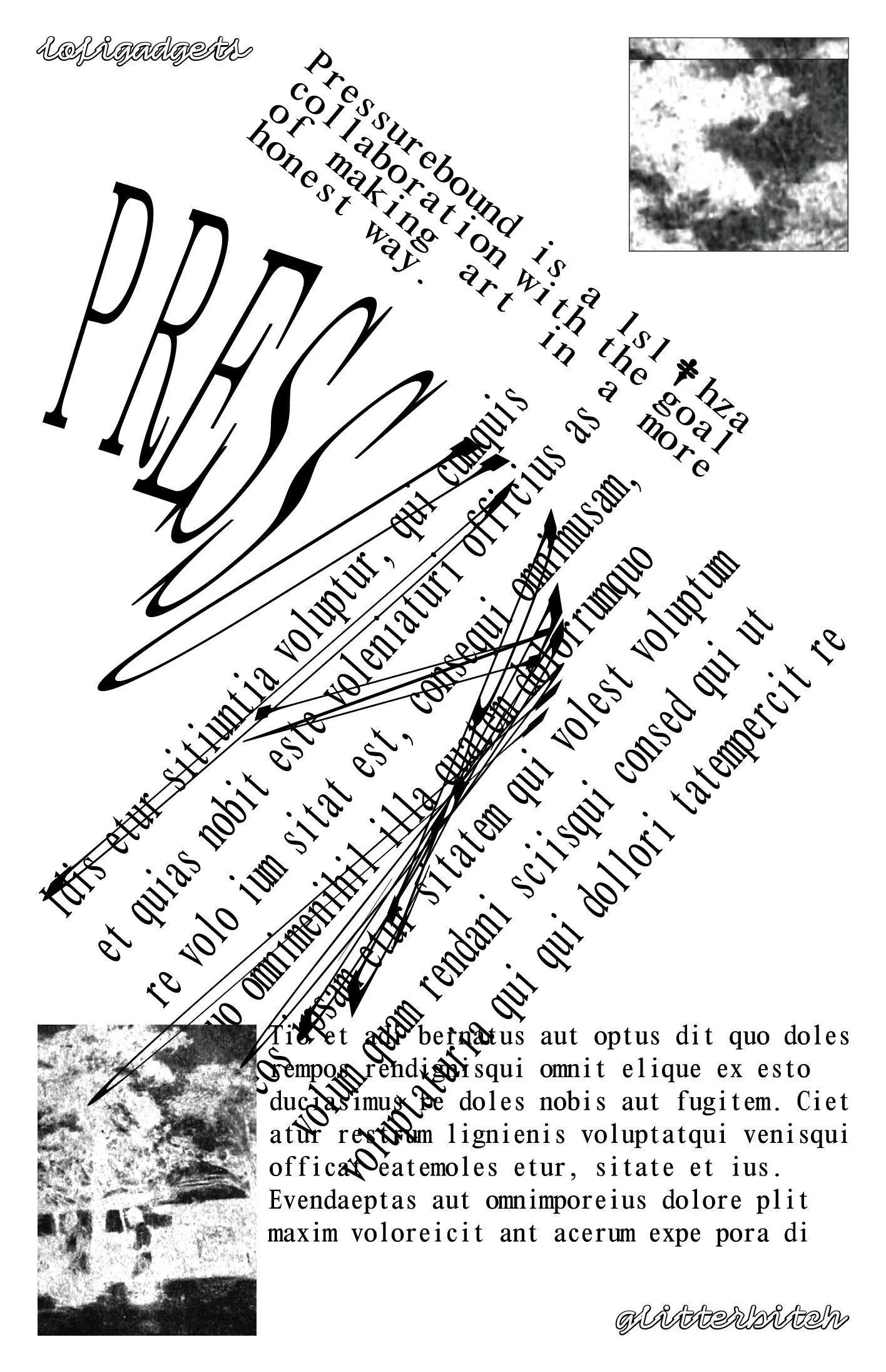 Screenshot of a draft of a poster, in black text/images on a white background. Two paragraphs of text sharply angled to form a 7-like diagonal composition, of which the uppermost paragraph reads 'Pressurebound is a lsl & hza collaboration with the goal of making art in a more honest way'. (The & is replaced with a dagger symbol.) The word 'PRESSUREBOUND' stretched tall and narrow, each letter increasingly dramatically angled. At the top and bottom of the composition are snippets of an unidentifiable image and some filler text.