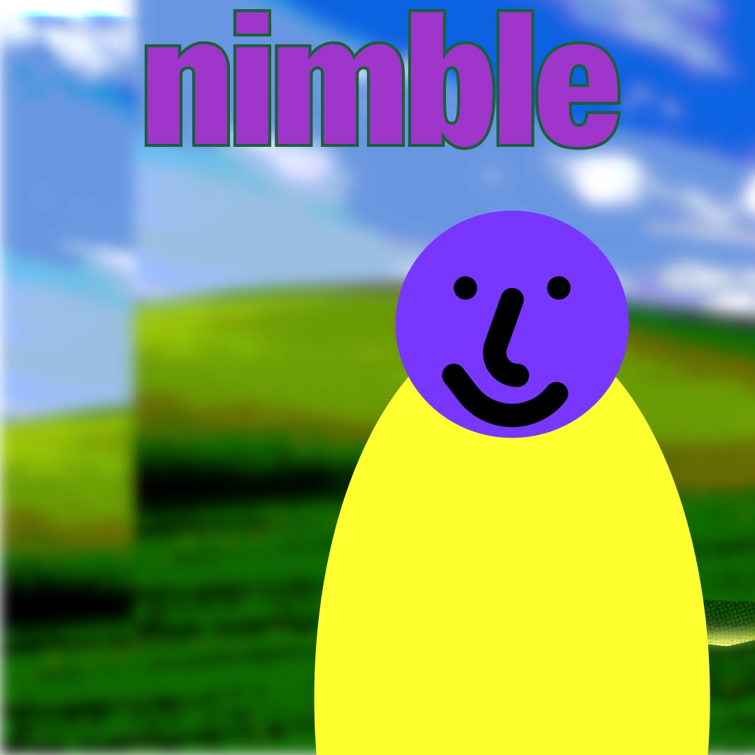 """""""nimble"""" in a heavy purple font outlined green, above a round purple smiley face (whose features are outlined in thick black brushstrokes) with a yellow oval as a torso. The background is a duplicated image of rolling hills and a blue sky."""