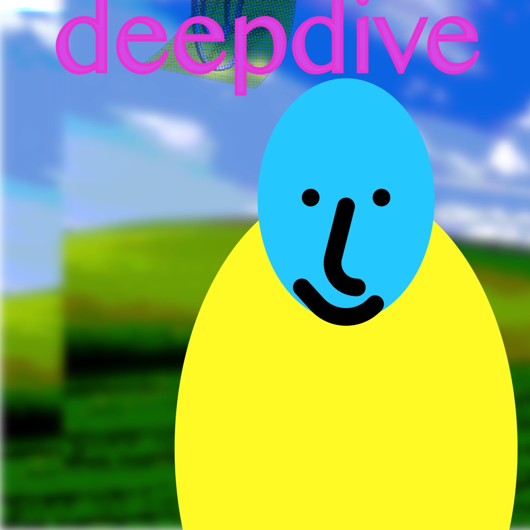 """""""deepdive"""" in pink, outlined black, above a blue smiley face (whose features are outlined in thick black brushstrokes) with a yellow circle as a torso. The background is a duplicated image of rolling hills and a blue sky. At the top center is a warped Clippy."""