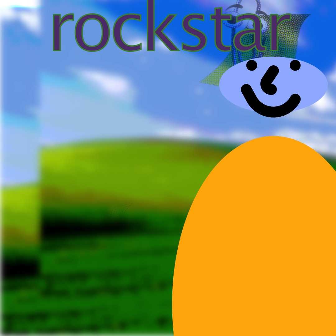 """""""rockstar"""" in purple, outlined olive green, above a lavender smiley face (whose features are outlined in thick black brushstrokes) with an orange oval as a torso. The background is a duplicated image of rolling hills and a blue sky. In the top right, behind the smiley's face is a semi-transparent Clippy."""