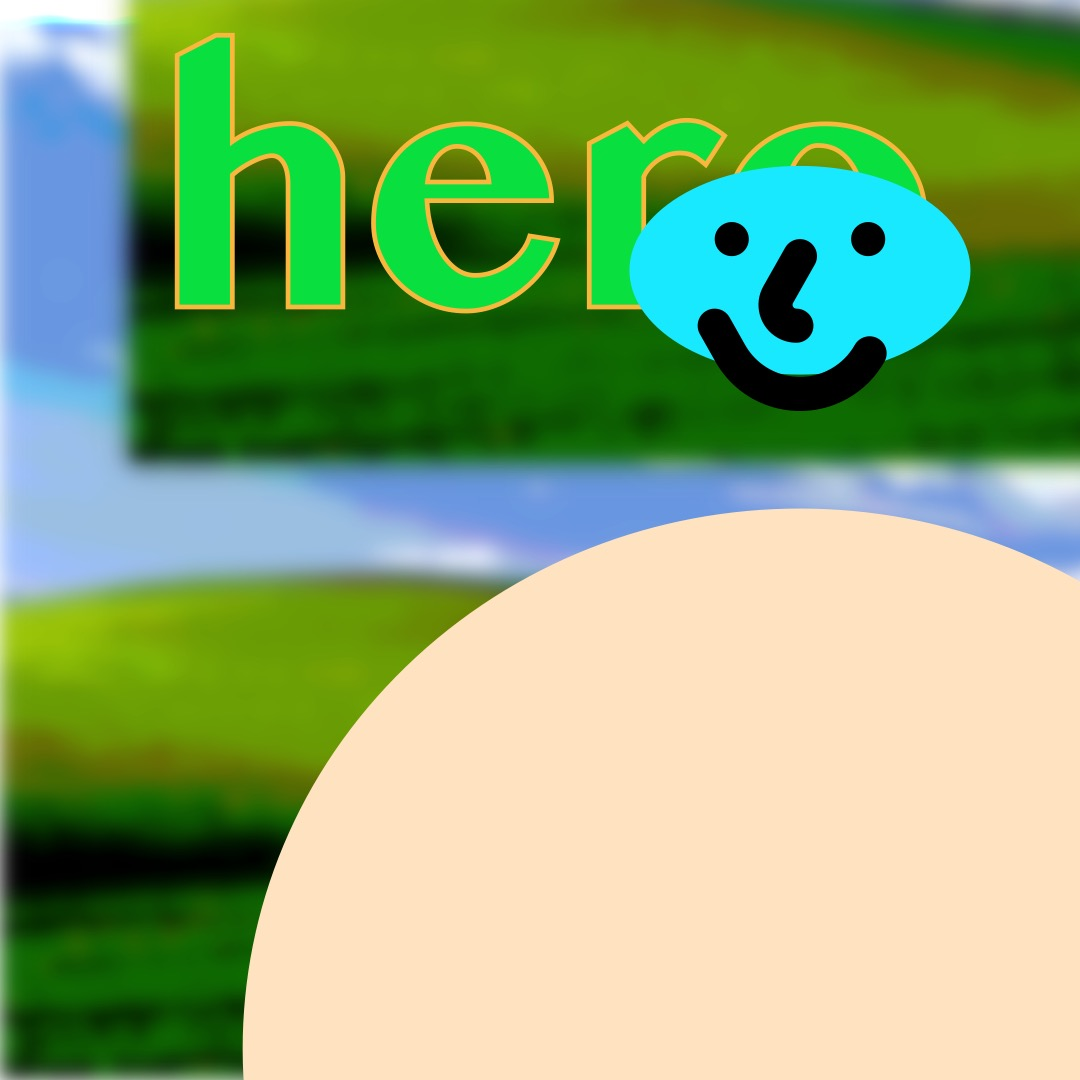 """""""hero"""" in neon green, outlined in a warm golden yellow, above a cyan smiley face (whose features are outlined in thick black brushstrokes) with a light cream oval as a torso. The background is a duplicated image of rolling hills and a blue sky."""