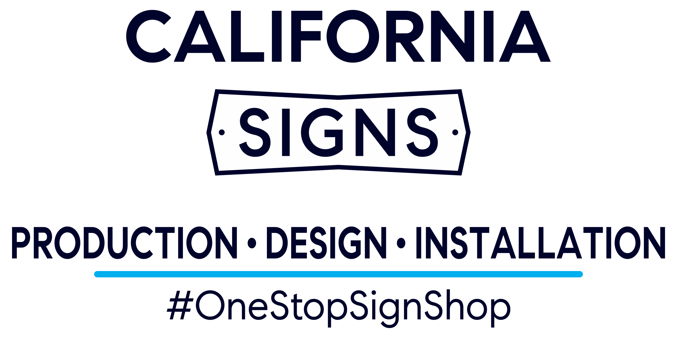 California Signs Logo with Services and hashtag One Stop Sign Shop